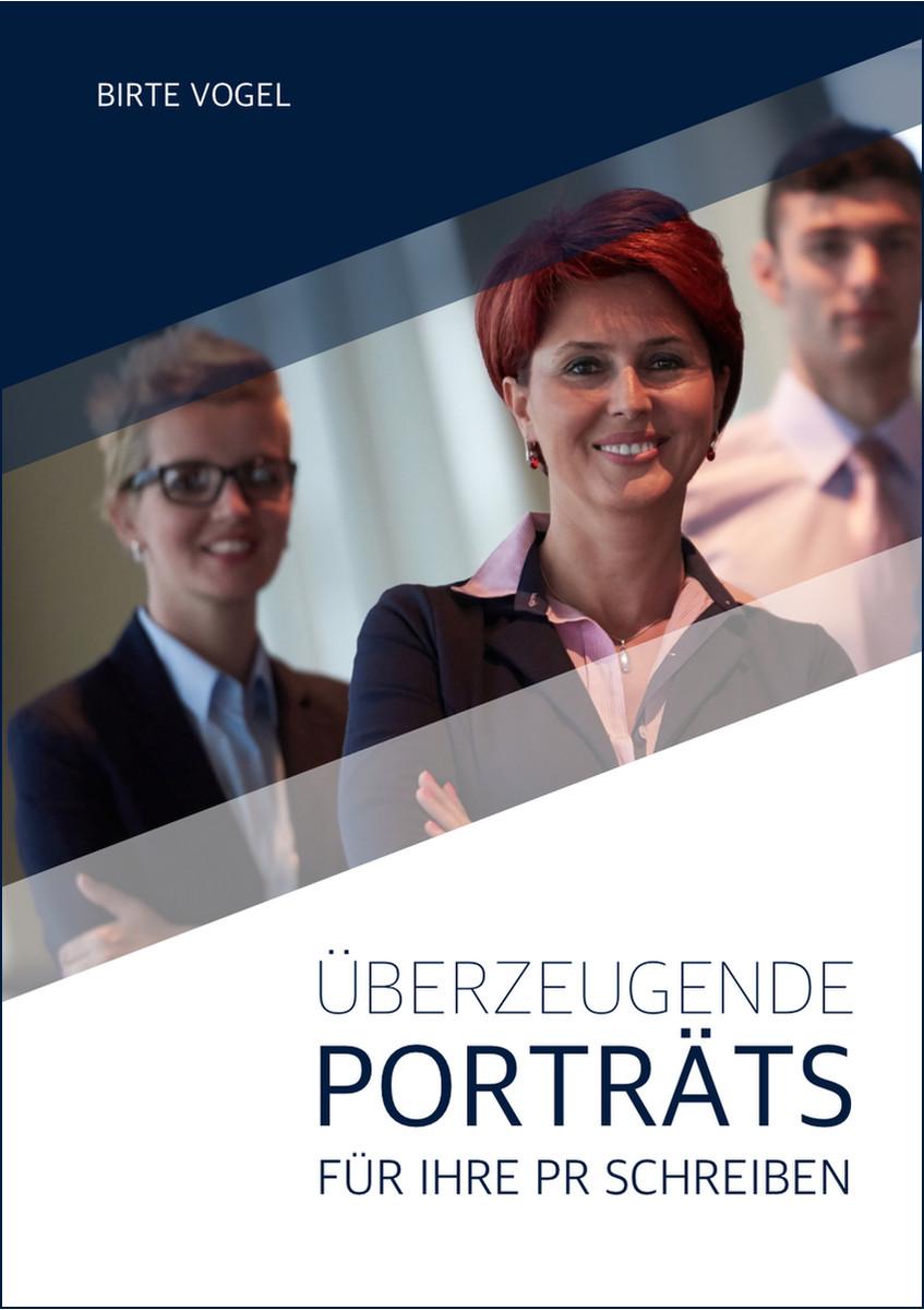 Überzeugende Porträts für Ihre PR schreiben